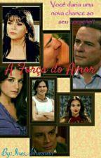 A Força Do Amor by InesAmazona