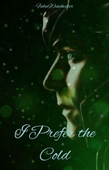 I Prefer the Cold {A Loki Fanfiction}