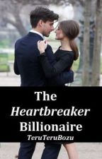 The Heartbreaker Billionaire by TeruTeruBozu