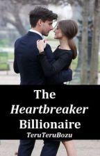 The Heartbreaker Billionaire by TeruTeruBozu