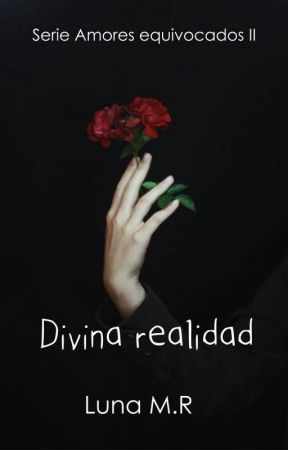 Divina realidad © by AnonimusWriter93