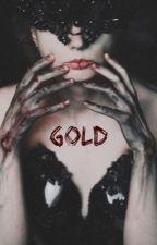 Gold  by Randomfangiirl