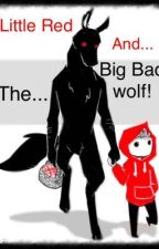 Little red and the big bad wolf by XXBR13441XX