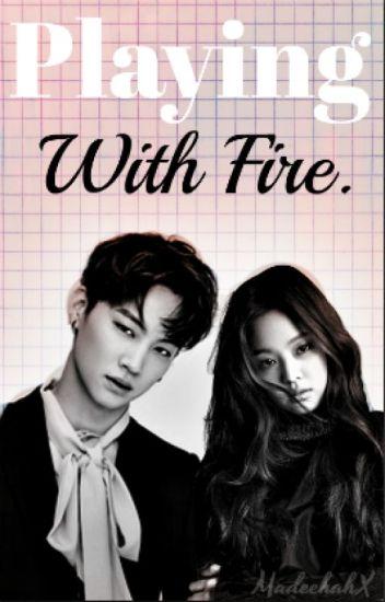 Playing With Fire Jennie Kim Mads Wattpad