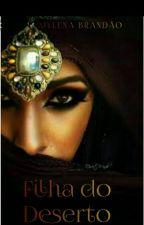 Filha do Deserto - Vol.1 by MyllenaBrandao