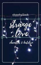 Strange Love 2 {concluído} by shmebyllock