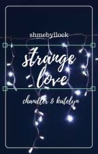 Strange Love 2 by shmebyllock