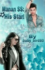 Manan SS: His Star! ✔ by baby_bird80