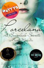 Porcelana - A Sociedade Secreta by NicoleMezadri0