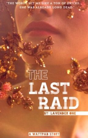 The Last Raid by lavender1
