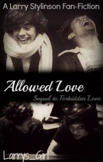 Allowed Love (Larry Stylinson) *Sequel to Forbidden Love*