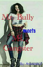 Mr. Bully meets Ms. Gangster (SlowUpdate) by Abeonsky7