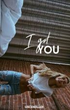 I got you | l.p by sincenialler