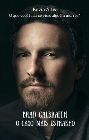 Brad Galbraith - O caso mais estranho by KevinCiconne
