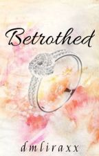 Betrothed by dmliraxx