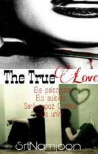 The True  Love? by srtnamjoon