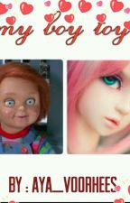 My Boy Toy (Chucky x Reader) by -Queen_Aya-