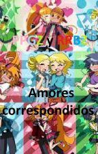 PPGZ y RRBZ  Amores correspondidos by Esperanza0Nekochan