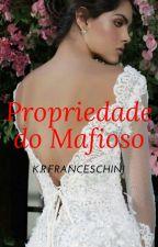 Propriedade de um Mafioso. by Kathy_Franceschini