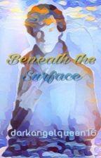 [Sherlock x Reader] Beneath the Surface by darkangelqueen16
