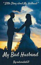 Badboy Is My Husband by rahmaksh31