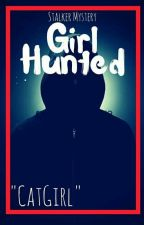 Girl Hunted BOOK 3  by CUniQue_Love