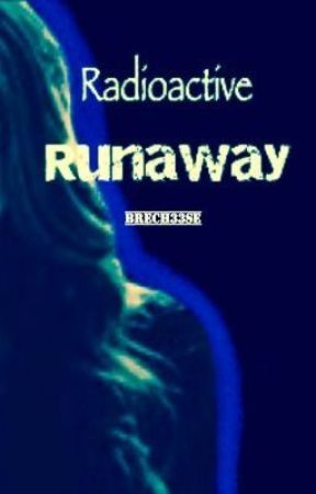 Radioactive Runaway -Under Editing by brech33se