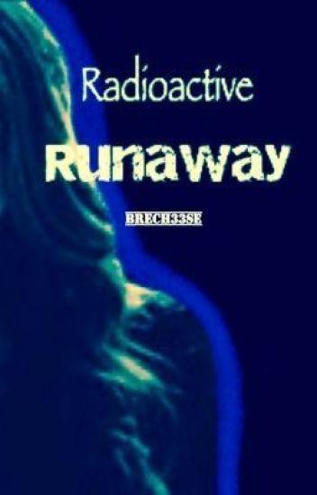 Radioactive Runaway -Under Editing