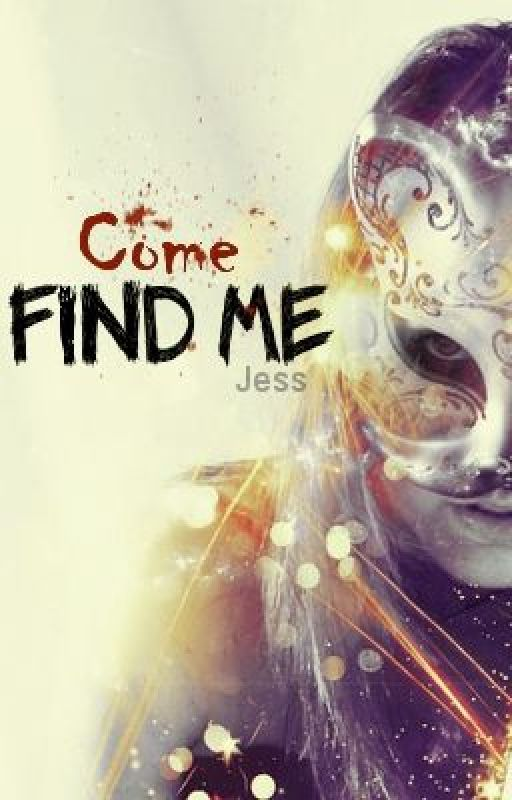 Come Find Me (editing before I complete) by outfortheboys