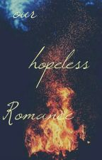 Our Hopeless Romance by lynne_riley02