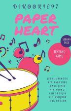 Paper Heart [Sebuah Lagu Tentang Kamu] [TaeKook / VKook] by DIKookie97