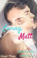 Loving, Matt by Sacred-Maria