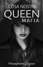 Cosa Nostra: Queen by Persephone_Legion