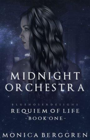 Midnight Orchestra (Requiem of Life #1) by MonicaBerggren