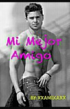 Mi Mejor Amigo (Zac Efron y tu) by xxAMIXAxx
