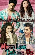 Where Love Takes Us [Coming Soon] - A Sequel To Aashiqui by JabriFan_Sid_Alia