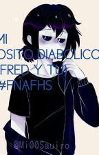 Mi Osito Diabolico (Fred Y Tu) #FNAFHS  by xXGumiCat