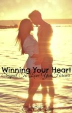 Winning Your Heart (Sequel to Love You Forever) *SLOW UPDATES* by LongTimeLoser