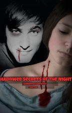 Shadowed Secrets Of The Night by AmberElizabeth1991