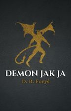 Demon Jak Ja | One Shot by dorotaEf