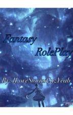 ~Fantasy Roleplay~ by ILoveStoriesCuzYeab