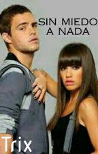 Sin Miedo A Nada by TrixSB