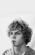 【 Tate Langdon X Reader 】One Shots by -monokumaaa-