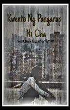 """""""Kwento Ng Pangarap ni Cha."""" (RaStro) by mars11111"""