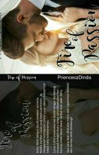 Fire Of Passion (Tersedia Versi Cetak) by PrienceszDinda