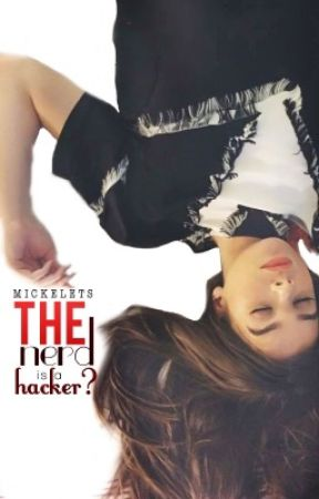 The Nerd Is A Hacker? by Mickelets