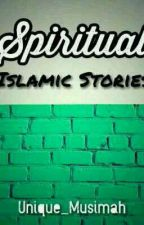 Spiritual Islamic Stories by Unique_Muslimah_21
