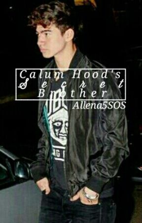 Calum Hood's Secret Brother by Allena5SOS