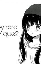 soy rara ¿Y que? by XJL150