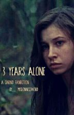 3 Years Alone (A Carnid Fanfiction) by ThatAssbuttGabriel